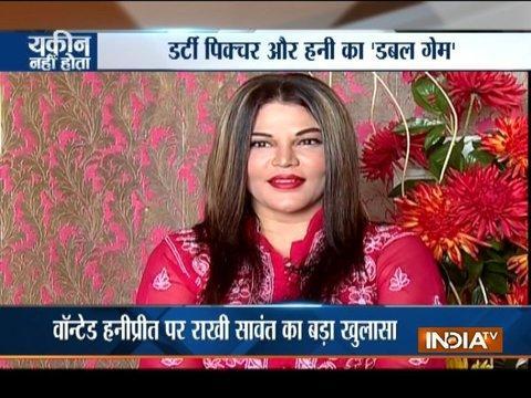 Yakeen Nahi Hota: Rakhi Sawant to play Honeypreet in Gurmeet Ram Rahim Singh's biopic