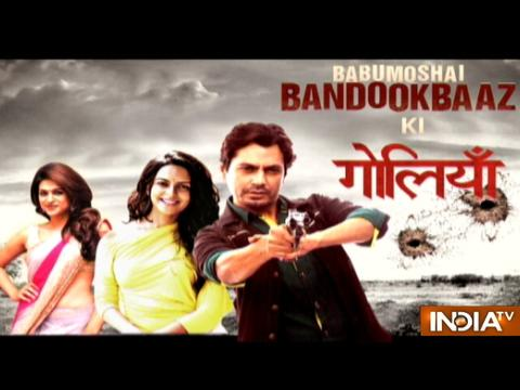 Babumoshai Bandookbaaz stars Bidita and Shraddha Das talk about working with Nawazuddin
