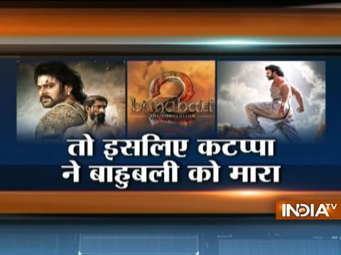 Bahubali 2 : Why kattapa killed Bahubali, finally it will be revealed today