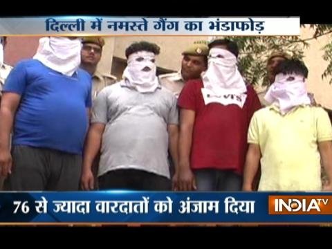 Delhi Police arrest 4 members of 'Namaste Gang'
