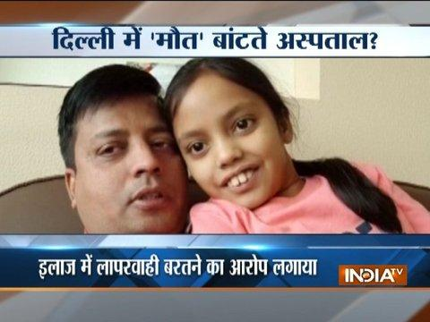 Father alleges negligence, overcharging after girl dies in Delhi's BL Kapur Hospital