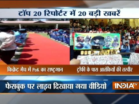Top 20 Reporter | 22nd May, 2017 ( Part 3 ) - India TV