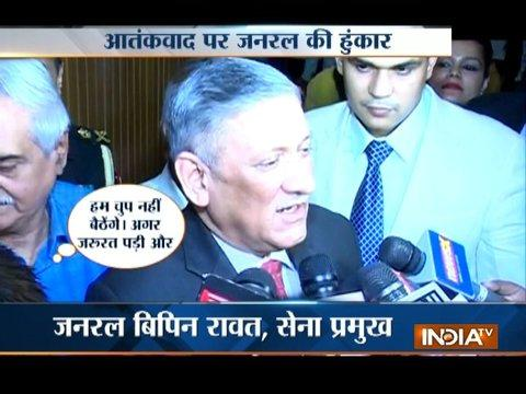 'If terrorists keep coming, we will keep sending them to their graves': Army chief Bipin Rawat