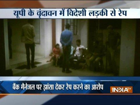 UCO Bank manager arrested for raping 20-year-old Russian woman in Vrindavan