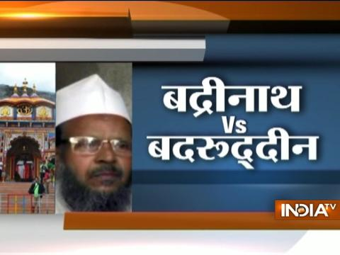 Mufti of Darul Uloom claims 'Badrinath' to be the religious place of Muslims !