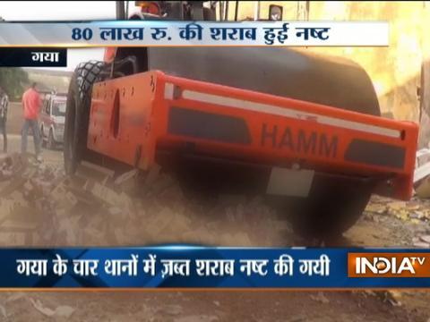 Liquor worth Rs 80 lakh destroyed in Gaya, Bihar