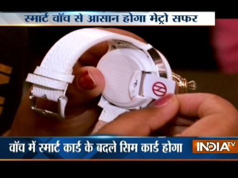 DMRC to introduce smart watch to make your travel more comfortable