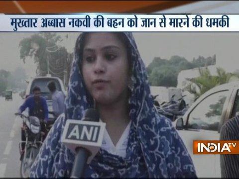 Union minister Mukhtar Abbas Naqvi's sister gets a death threat