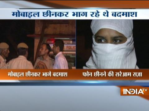 Man trying to snatch mobile phone from a woman beaten to death by mob in Delhi.