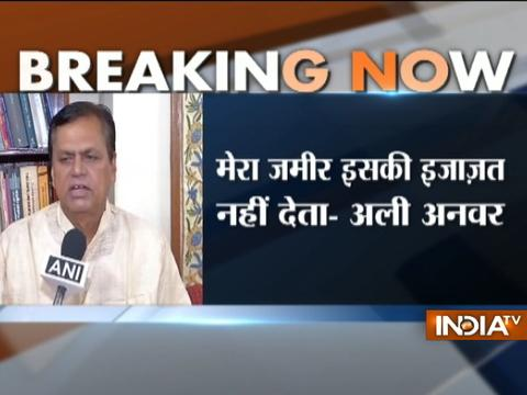 My conscience is not allowing me to support Nitish's step of allaince with BJP, says Ali Anwar