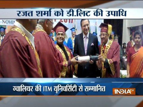 Gwalior's ITM University honoured India TV Editor-in-chief Rajat Sharma with D.Litt. degree
