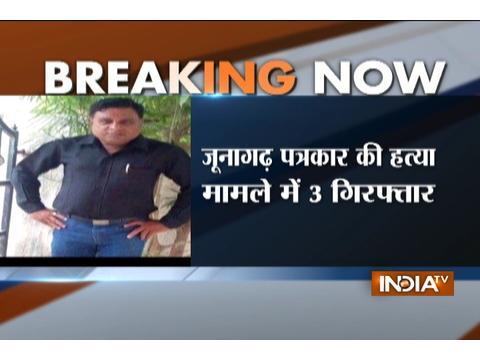 Three arrested in journalist murder at Junahgarh