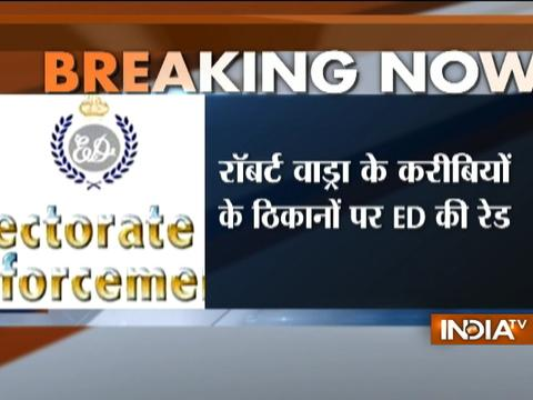 Close aides of Robert Vadra raided by Ed in Bikaner