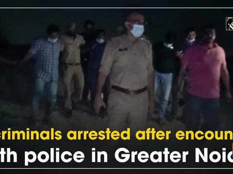 4 criminals arrested after encounter with police in Greater Noida