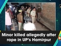 Minor killed allegedly after rape in UP's Hamirpur