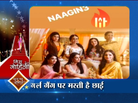 Super desirable and killer lady gang of Naagin 3