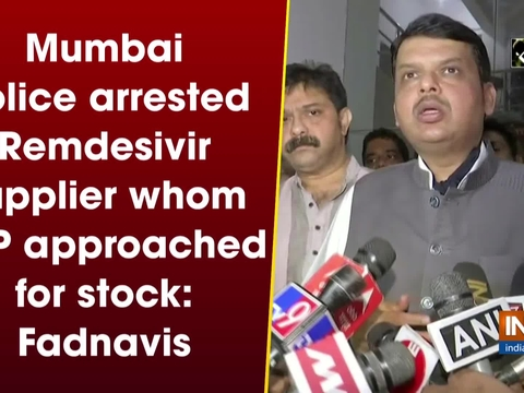 Mumbai Police arrested Remdesivir supplier whom BJP approached for stock: Fadnavis