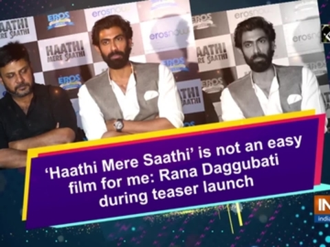 'Haathi Mere Saathi' is not an easy film for me: Rana Daggubati during teaser launch