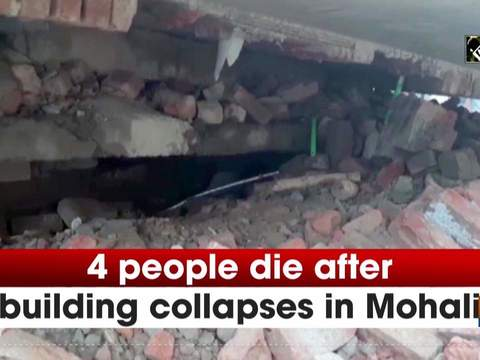 4 people die after building collapses in Mohali