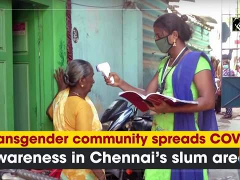 Transgender community spreads COVID awareness in Chennai's slum areas