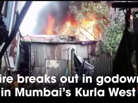 Fire breaks out in godown in Mumbai's Kurla West