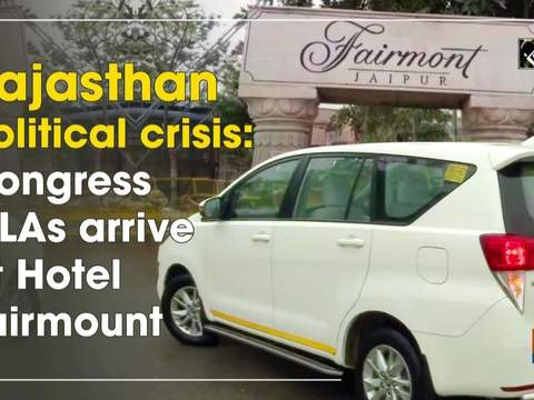 Rajasthan political crises: Congress MLAs arrive at Hotel Fairmount
