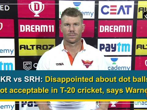 KKR vs SRH: Disappointed about dot balls, not acceptable in T-20 cricket, says Warner