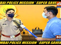 Mumbai Police Trains a team of 300 personnel named 'Super Savers' to fight the COVID-19 pandemic