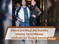 Mamta and Mauji aka Anushka Sharma, Varun Dhawan celebrate Sui Dhaaga success