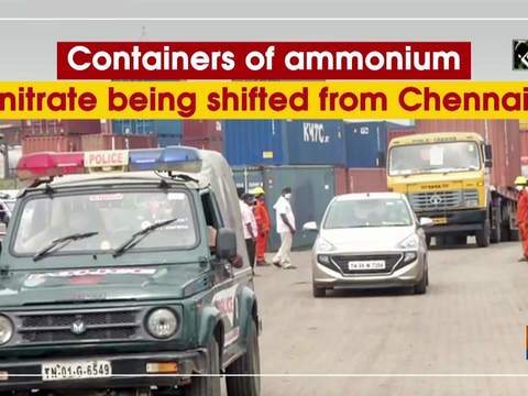 Containers of ammonium nitrate being shifted from Chennai