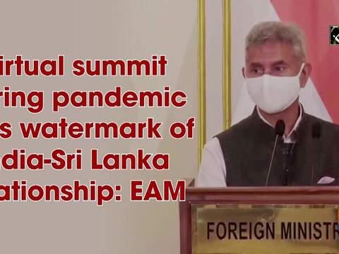 Virtual summit during pandemic was watermark of India-Sri Lanka relationship: EAM