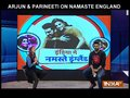 Namaste England: Arjun Kapoor, Parineeti Chopra get candid about their film
