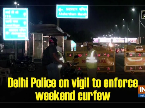 Delhi Police on vigil to enforce weekend curfew