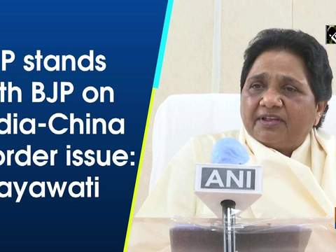 BSP stands with BJP on India-China border issue: Mayawati