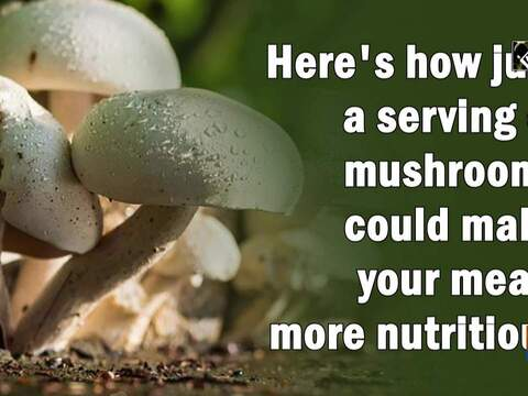 Here's how just a serving of mushrooms could make your meals more nutritious