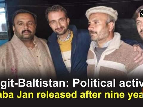 Gilgit-Baltistan: Political activist Baba Jan released after nine years