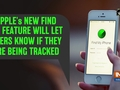 Apple's new Find My feature will let users know if they are being tracked