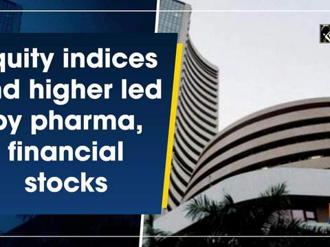 Equity indices end higher led by pharma, financial stocks