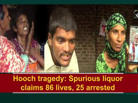 Hooch tragedy: Spurious liquor claims 86 lives, 25 arrested