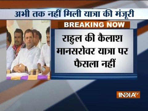 राहुल गांधी की कैलाश यात्रा पर सस्पेंस अभी तक नहीं मिली मंजूरी