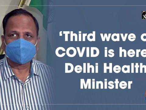 'Third wave of COVID is here': Delhi Health Minister