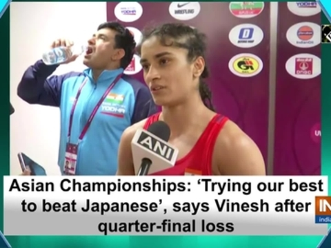 Asian Championships: 'Trying our best to beat Japanese', says Vinesh after quarter-final loss