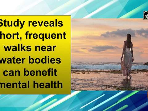Study reveals short, frequent walks near water bodies can benefit mental health