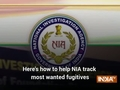 Here's how to help NIA track most wanted fugitives
