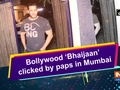 Bollywood 'Bhaijaan' clicked by paps in Mumbai