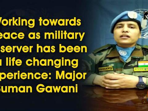 Working towards peace has been a life changing experience: Major Suman Gawani
