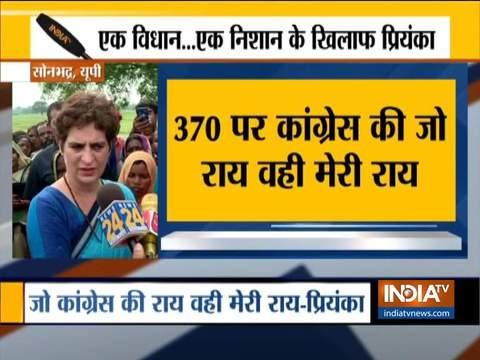 प्रियंका गांधी ने धारा 370 हटाए जाने पर इंडिया टीवी से कहा कि कांग्रेस की जो राय है , वही मेरी राय है।