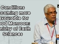 Conditions becoming more favourable for good Monsoon: Ministry of Earth Sciences