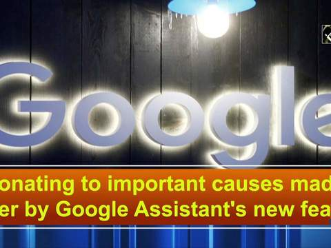 Donating to important causes made easier by Google Assistant's new feature