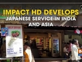 Impact HD develops Japanese service in India and Asia